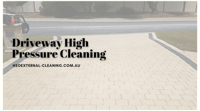Why High Pressure Cleaning is The Best Cleaning Method for Driveways?