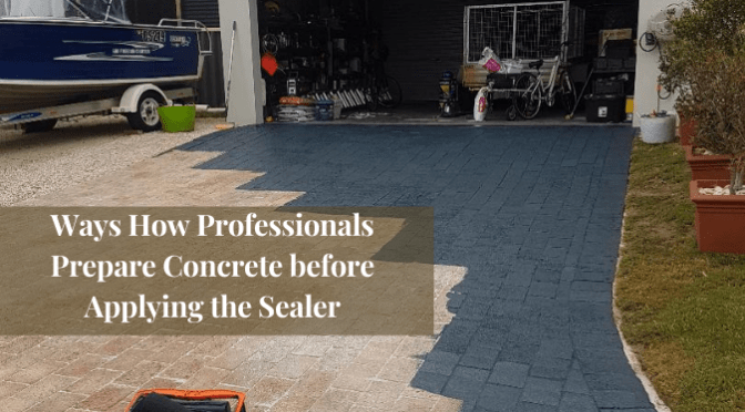 Ways How Professionals Prepare Concrete before Applying the Sealer